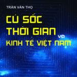 Một cuốn sách về kinh tế Việt Nam phải đọc: Cú sốc thời gian và kinh tế Việt Nam