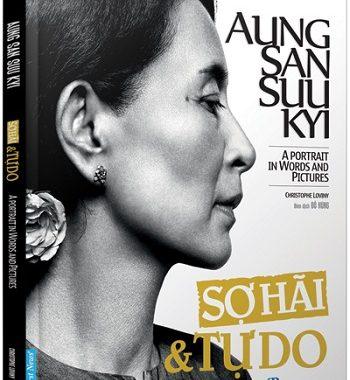 Aung San Suu Kyi – Sợ Hãi & Tự Do
