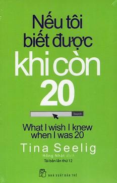 Sách hay Nếu Tôi Biết Được Khi Còn 20 - Tina Seelig - vikwi cho thuê sách
