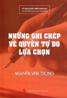 Sách hay Những Ghi Chép Về Quyền Tự Do Lựa Chọn - Nguyễn Văn Trọng - Vikwi cho thuê sách